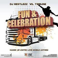 DJ RESTLEZZ VS. TRIBUNE - FUN & CELEBRATION